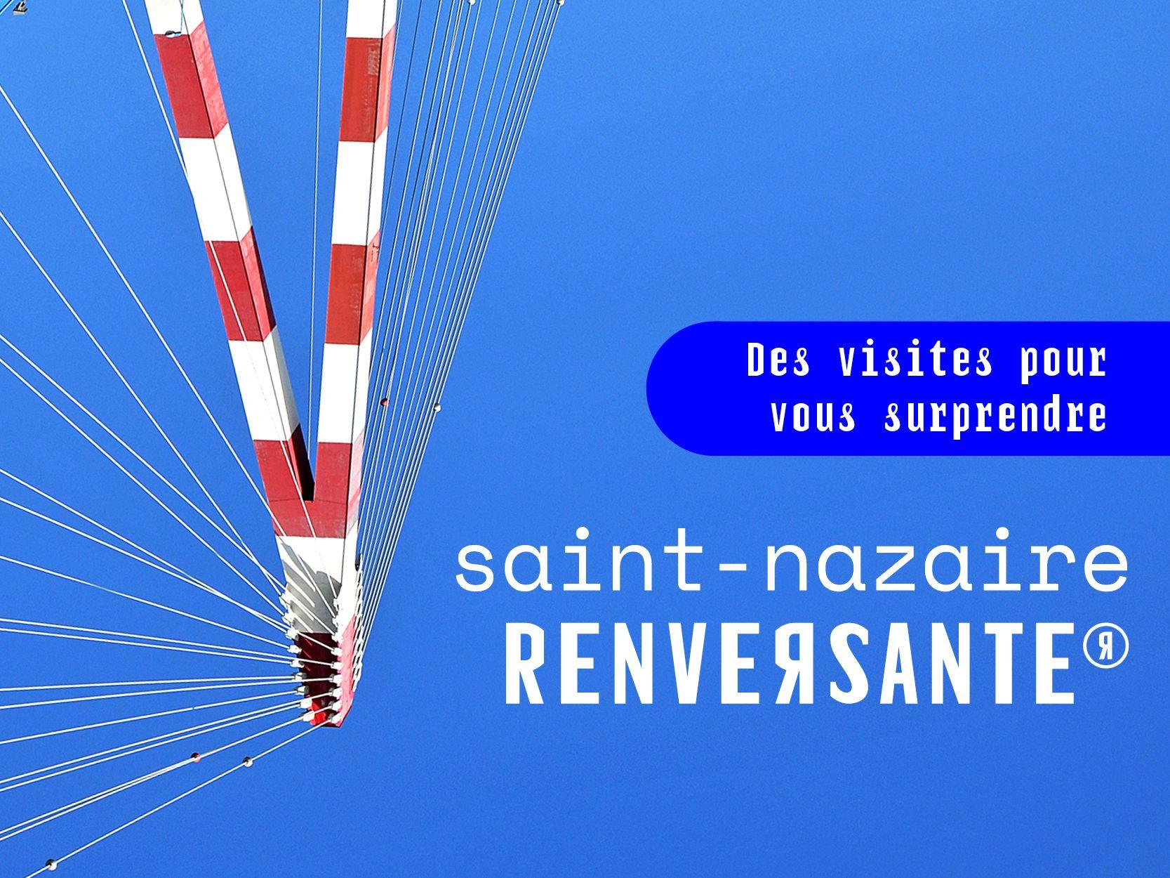 Saint Nazaire Renversante Visites, en Loire-Atlantique